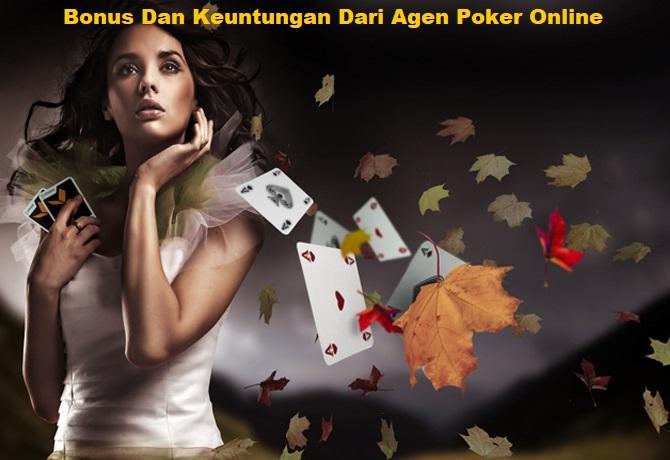 Bonus Dan Keuntungan Dari Agen Poker Online