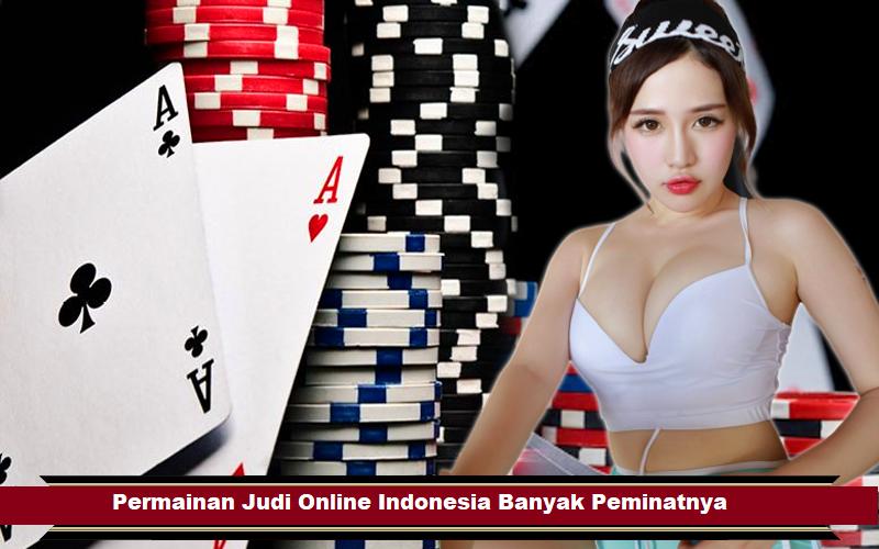Permainan Judi Online Indonesia Banyak Peminatnya